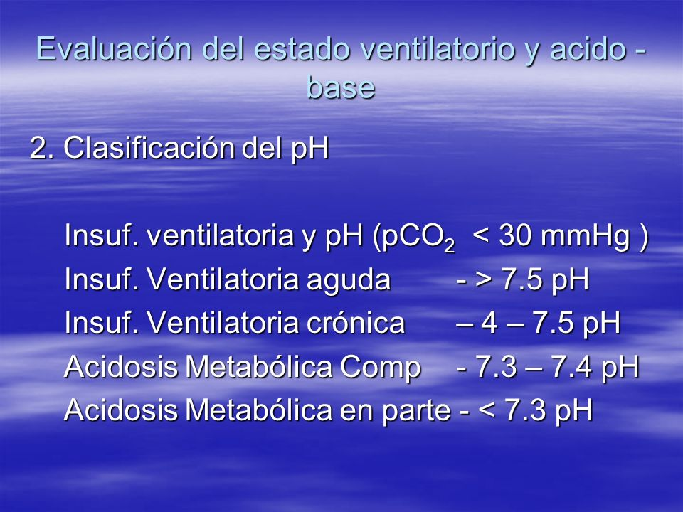 Evaluación del estado ventilatorio y acido - base