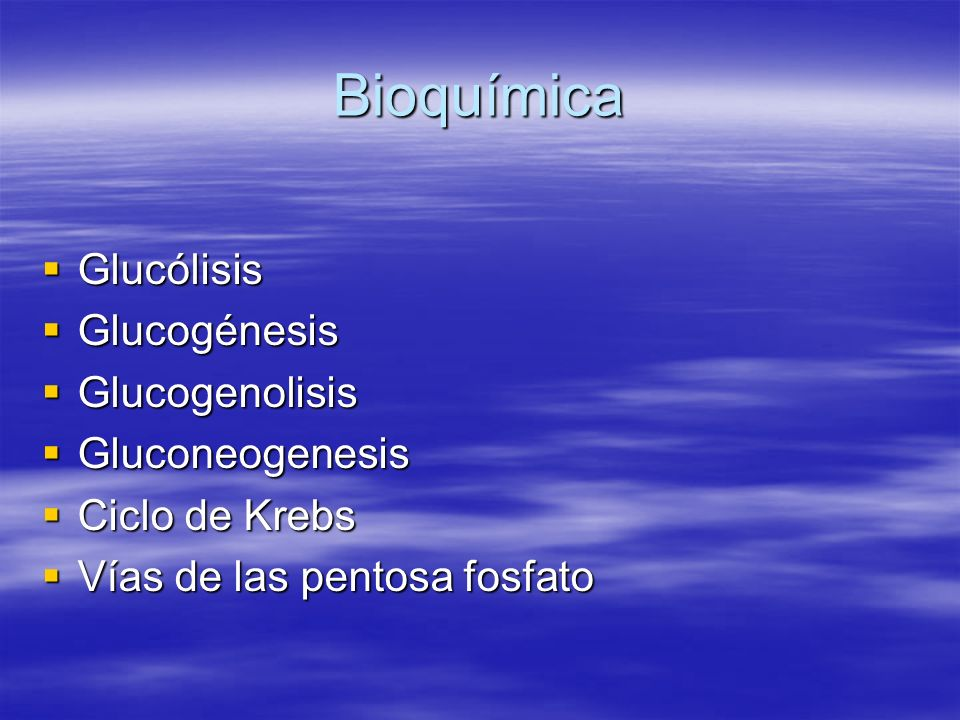 Bioquímica Glucólisis Glucogénesis Glucogenolisis Gluconeogenesis
