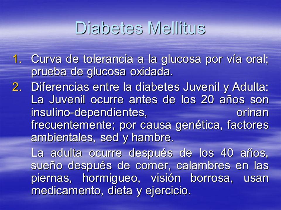 Diabetes Mellitus Curva de tolerancia a la glucosa por vía oral; prueba de glucosa oxidada.
