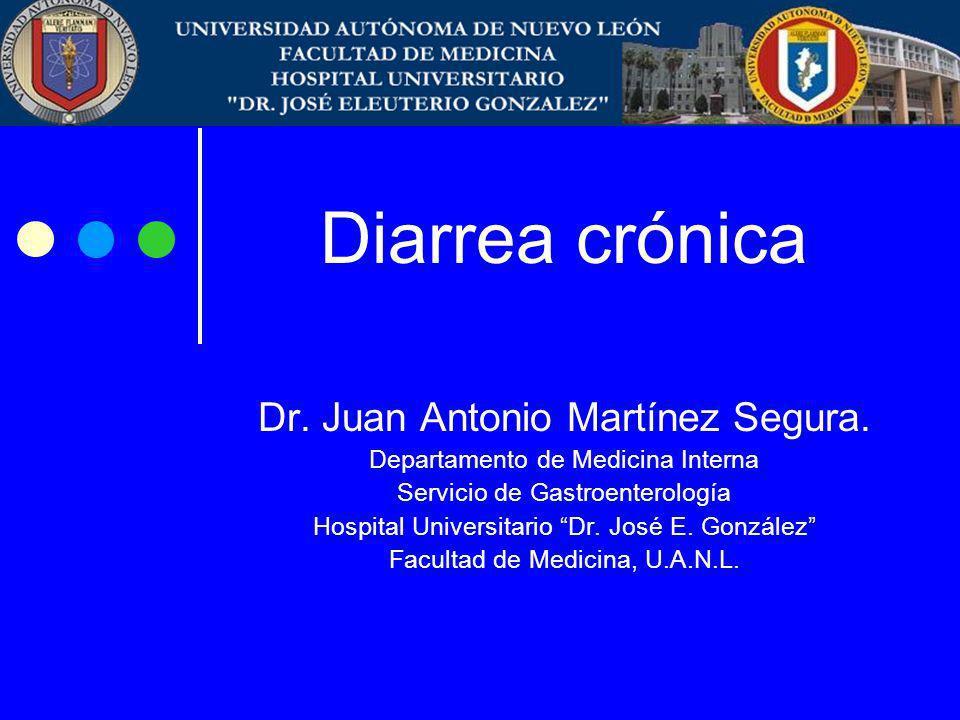 Diarrea crónica Dr. Juan Antonio Martínez Segura.