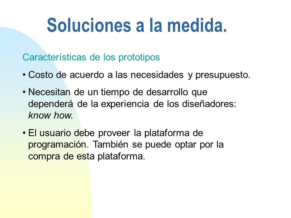 Soluciones a la medida. Características de los prototipos