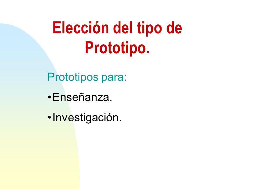 Elección del tipo de Prototipo.