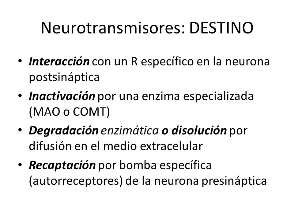 Neurotransmisores: DESTINO