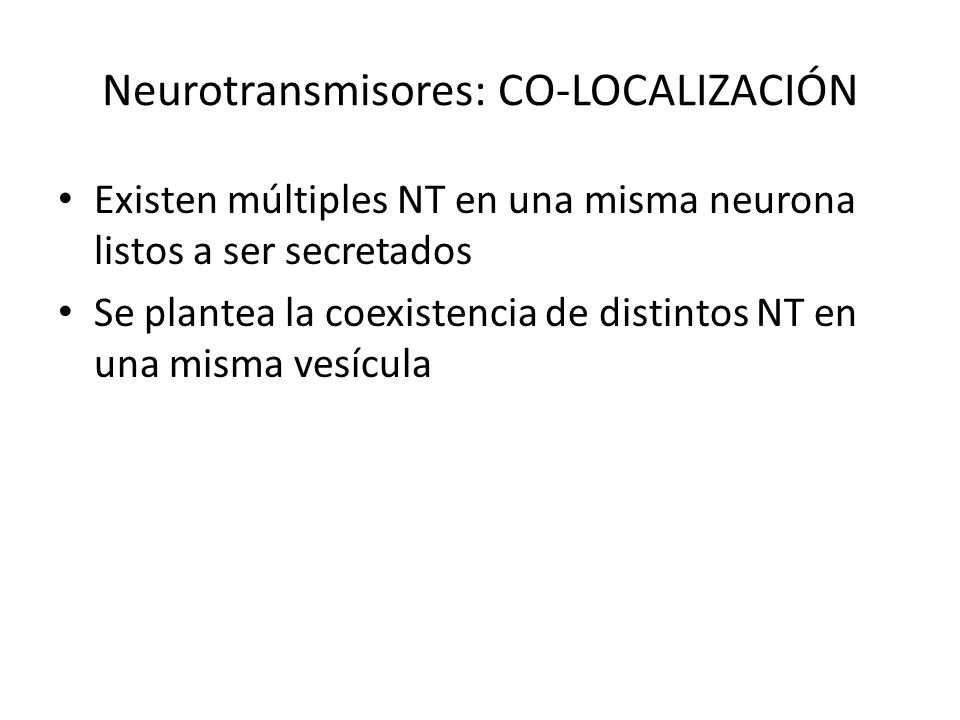Neurotransmisores: CO-LOCALIZACIÓN