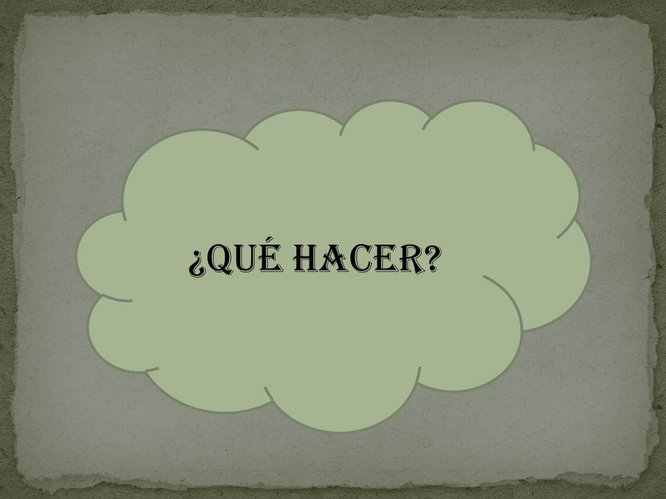 ¿QUÉ HACER