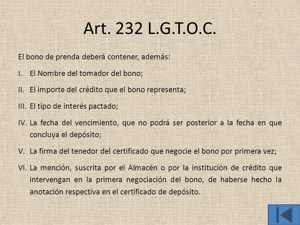 Art. 232 L.G.T.O.C. El bono de prenda deberá contener, además: