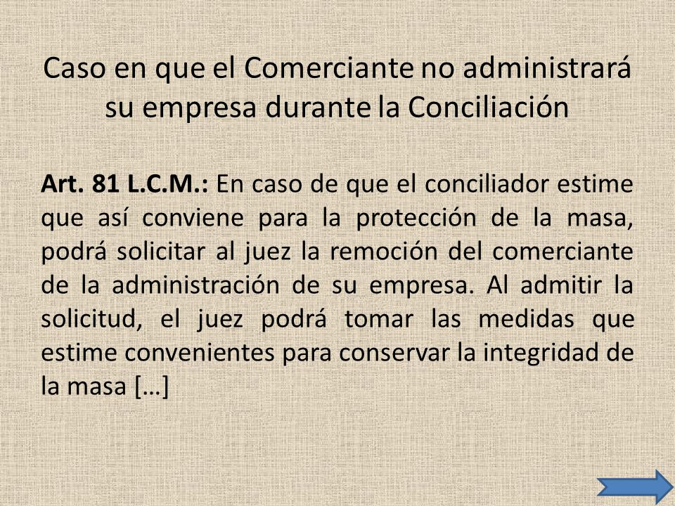 Caso en que el Comerciante no administrará su empresa durante la Conciliación