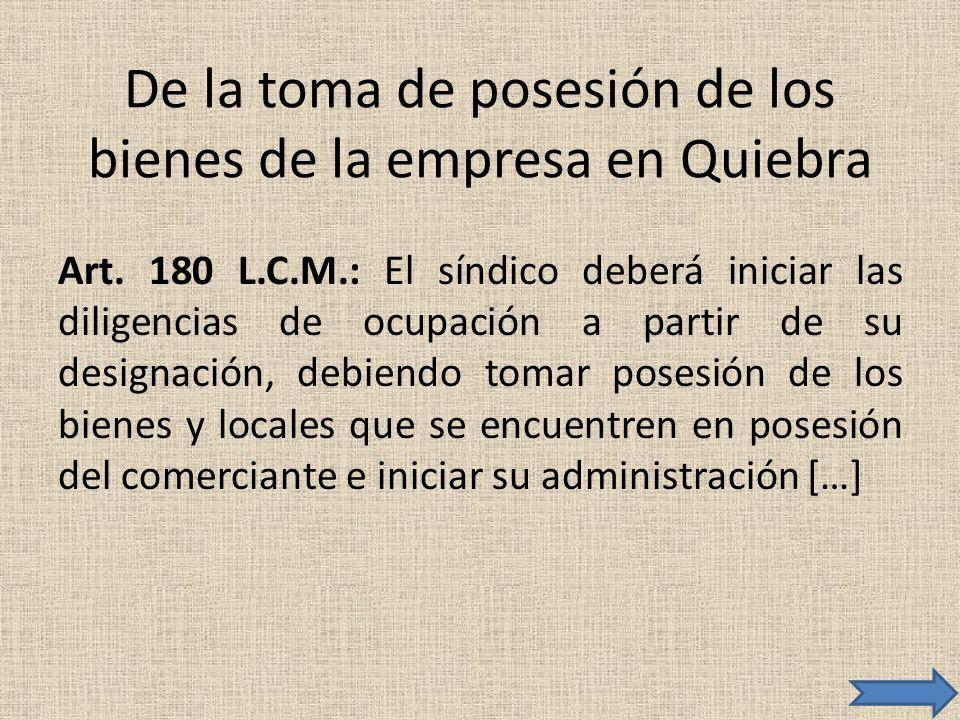 De la toma de posesión de los bienes de la empresa en Quiebra