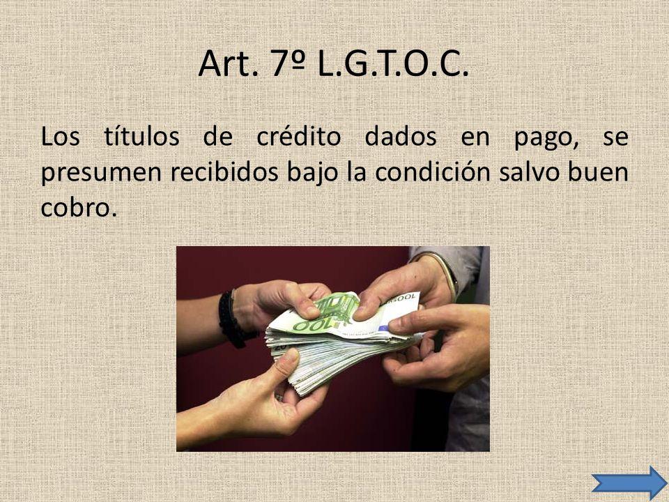 Art. 7º L.G.T.O.C.