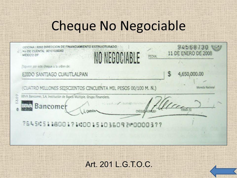 Cheque No Negociable Art. 201 L.G.T.O.C.