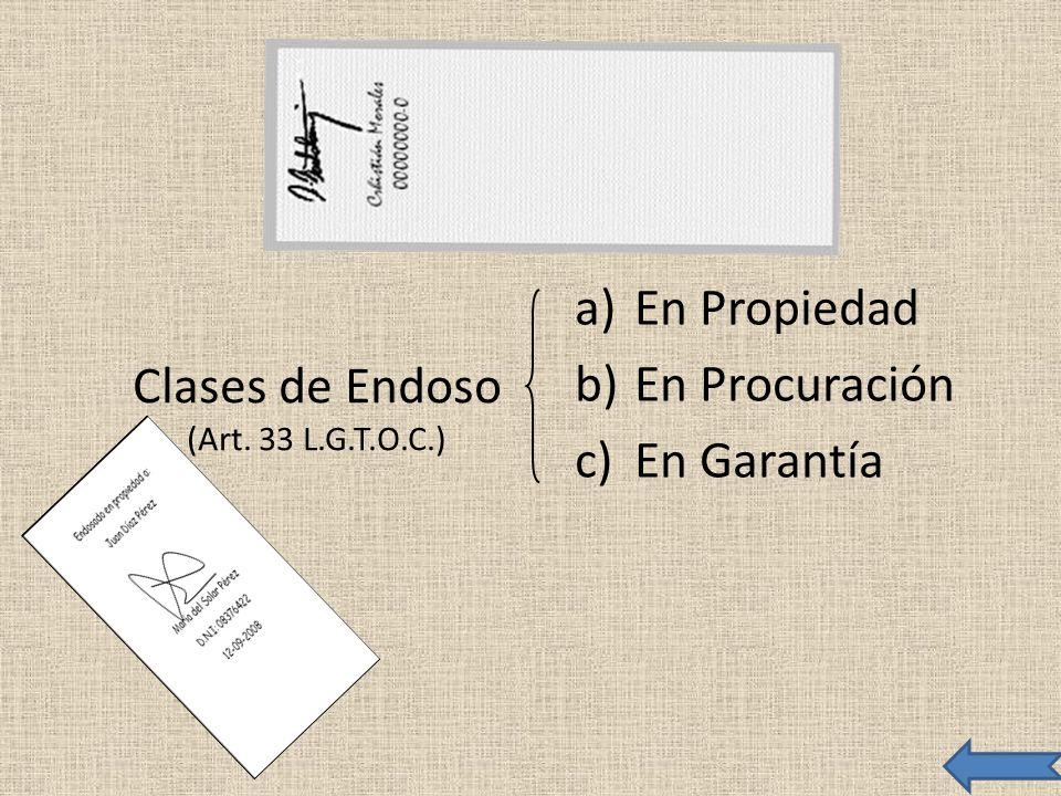 Clases de Endoso (Art. 33 L.G.T.O.C.)