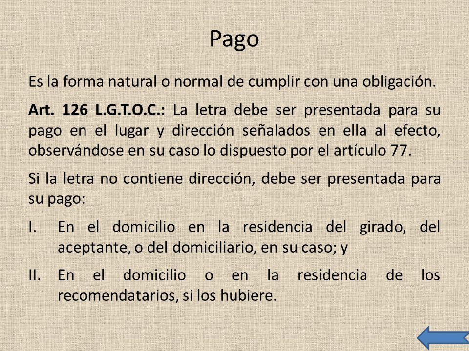 Pago Es la forma natural o normal de cumplir con una obligación.