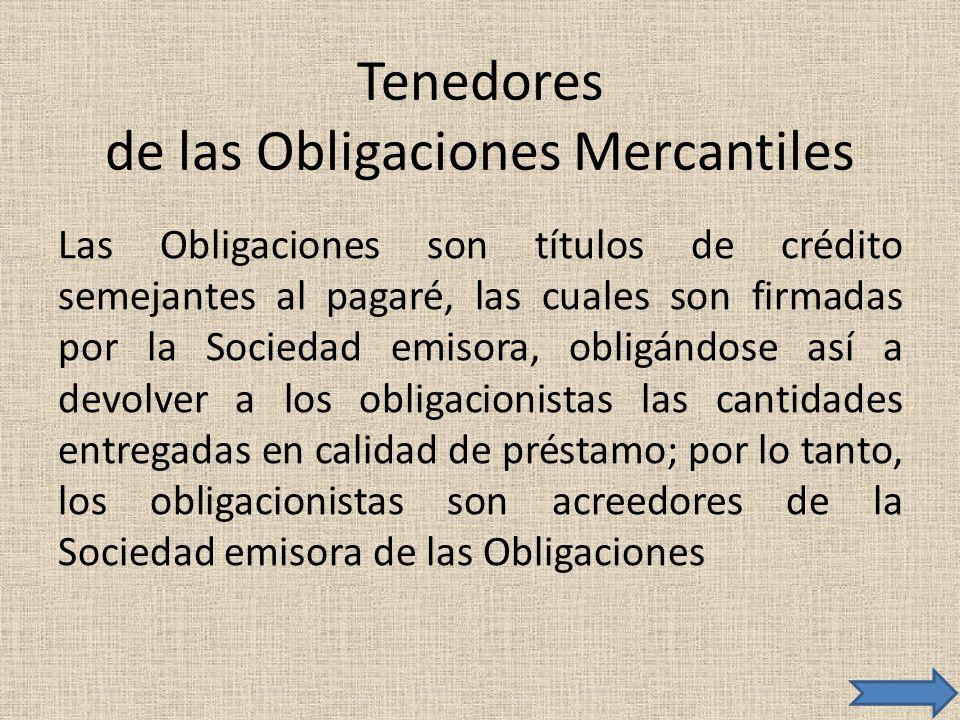 Tenedores de las Obligaciones Mercantiles