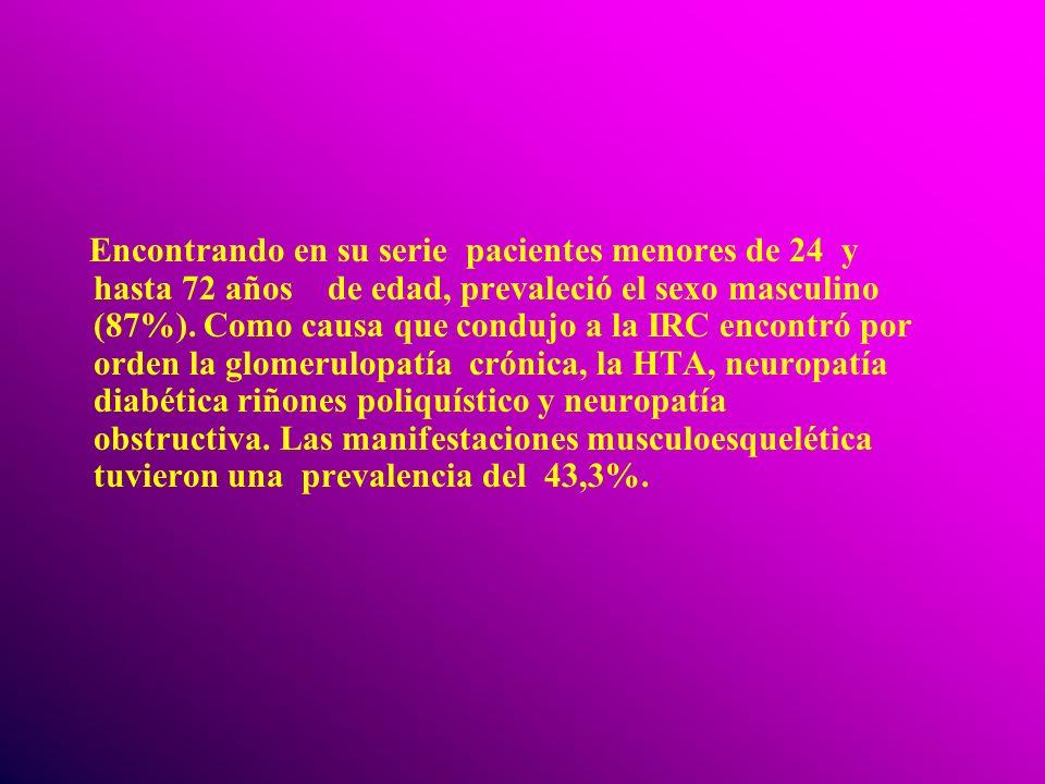 Encontrando en su serie pacientes menores de 24 y hasta 72 años de edad, prevaleció el sexo masculino (87%).