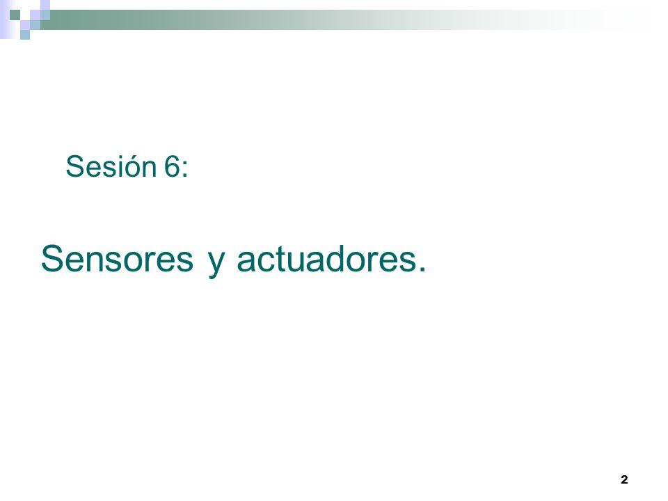 Sesión 6: Sensores y actuadores.