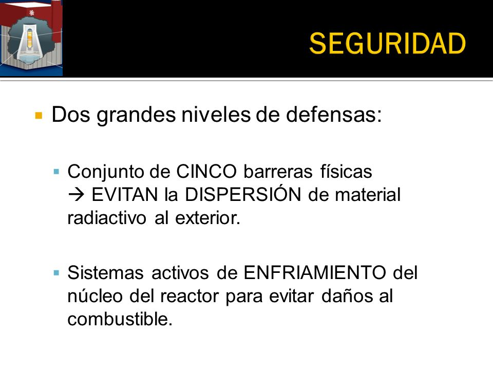 SEGURIDAD Dos grandes niveles de defensas: