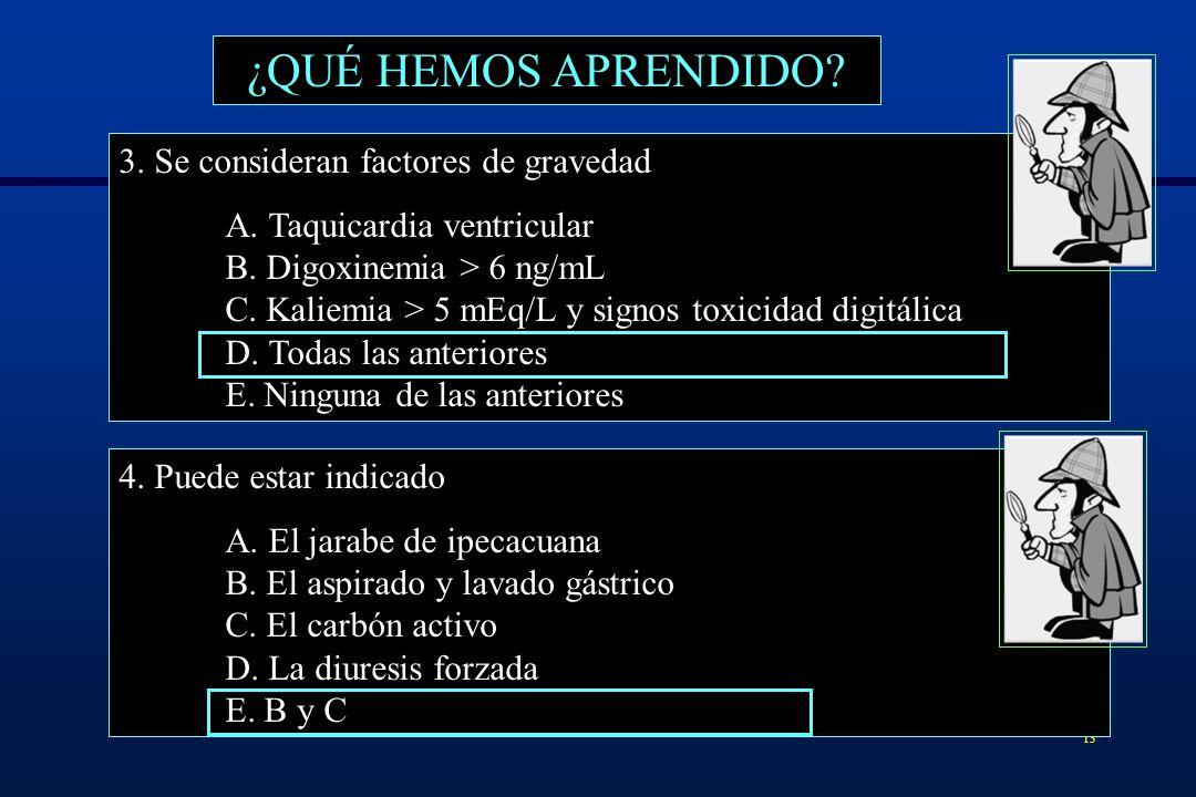 ¿QUÉ HEMOS APRENDIDO 3. Se consideran factores de gravedad