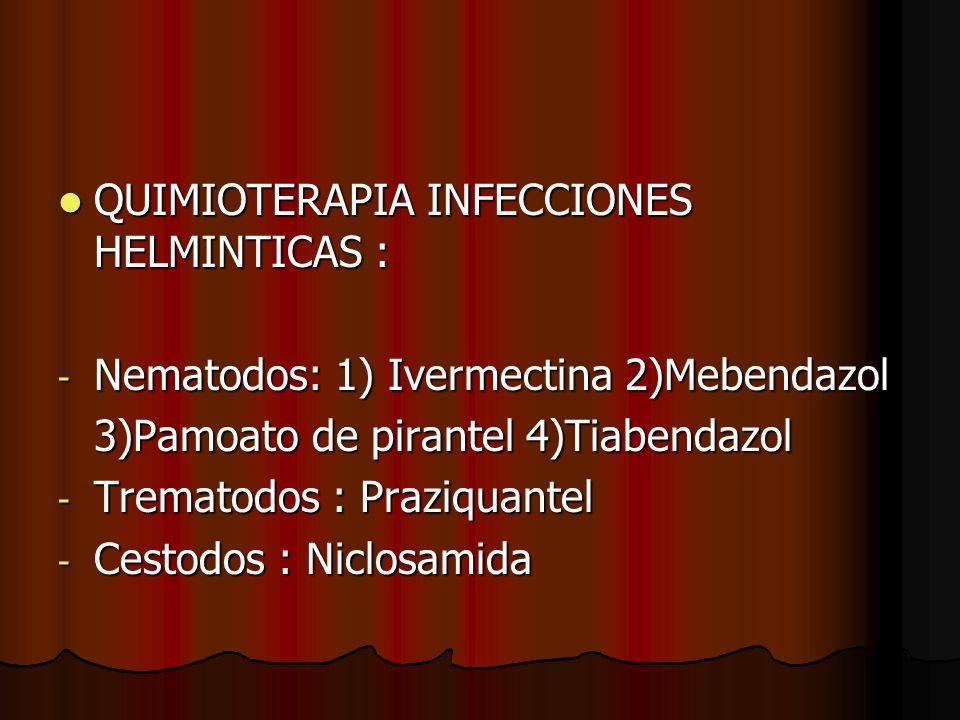 QUIMIOTERAPIA INFECCIONES HELMINTICAS :