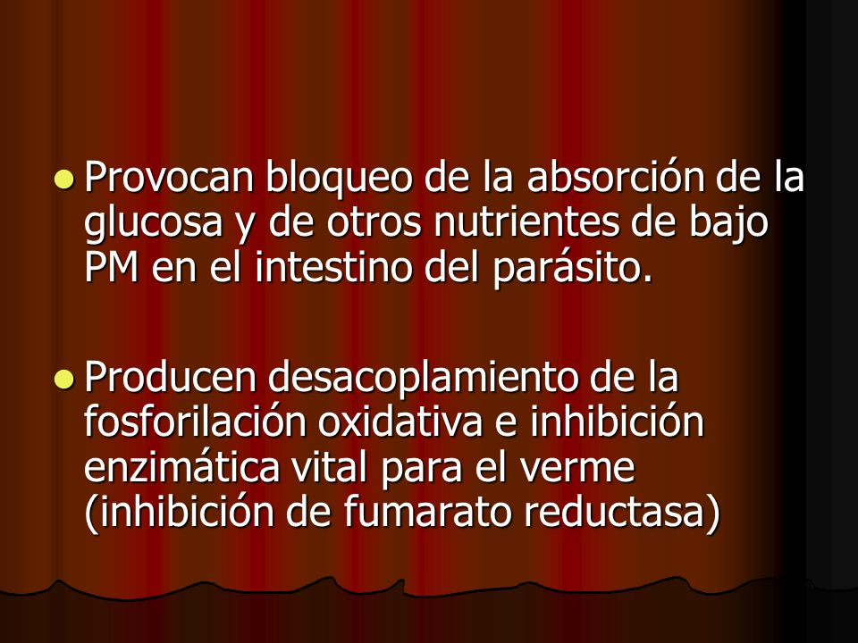 Provocan bloqueo de la absorción de la glucosa y de otros nutrientes de bajo PM en el intestino del parásito.