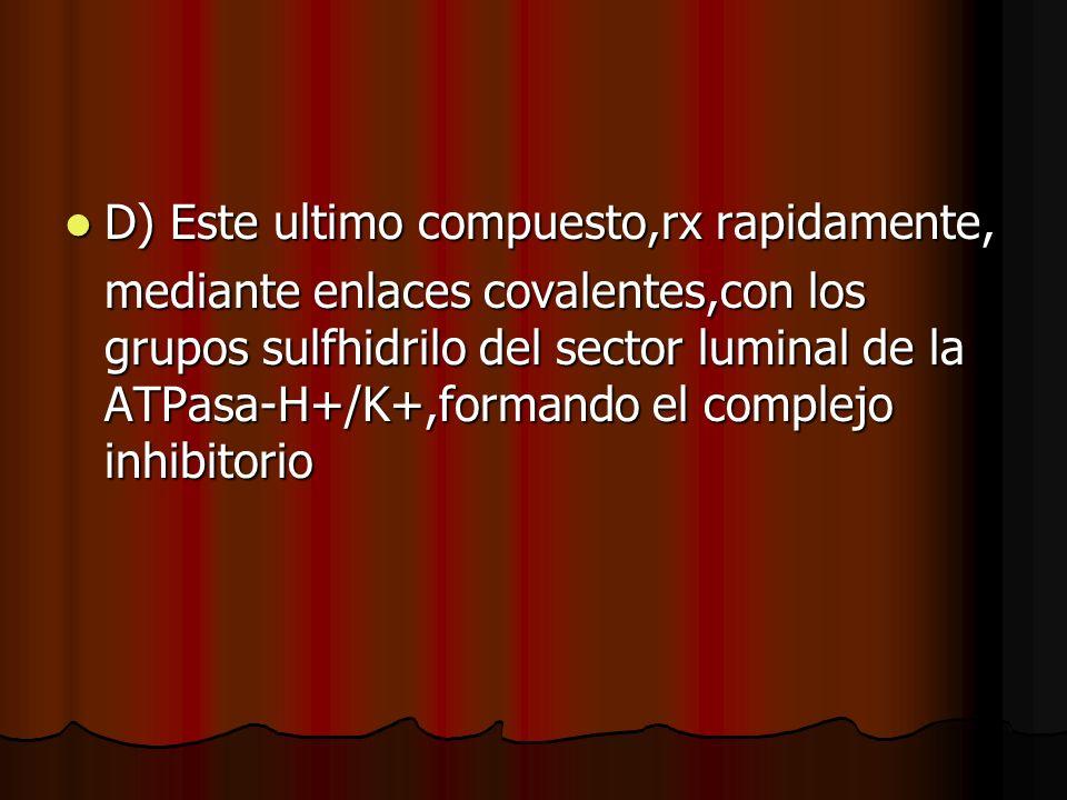 D) Este ultimo compuesto,rx rapidamente,