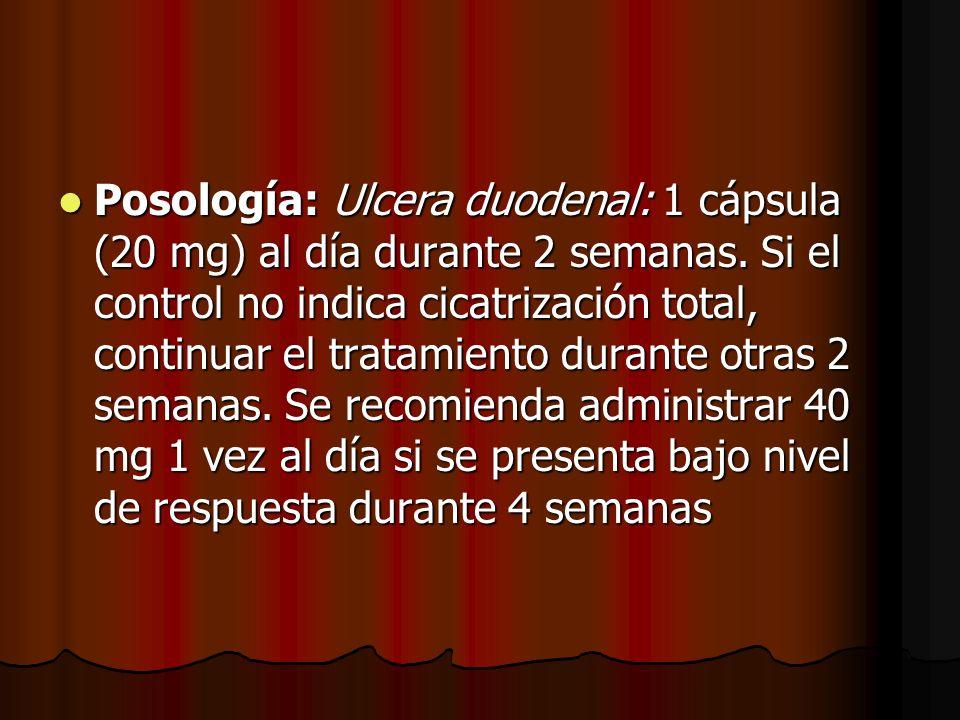 Posología: Ulcera duodenal: 1 cápsula (20 mg) al día durante 2 semanas