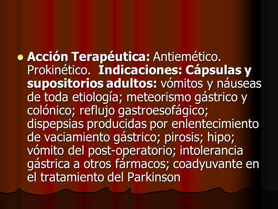 Acción Terapéutica: Antiemético. Prokinético