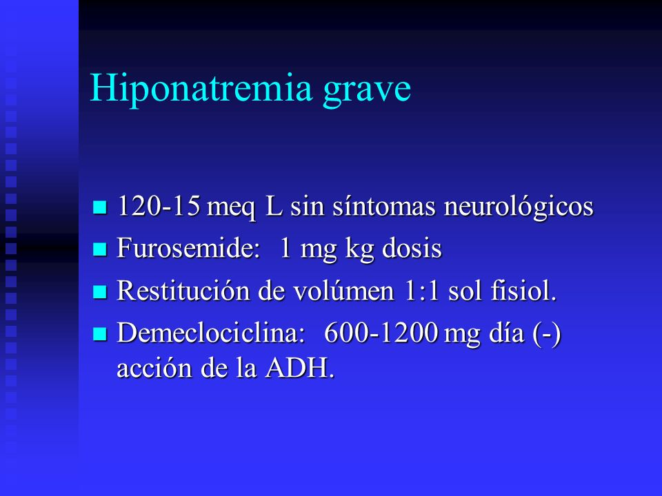 Hiponatremia grave 120-15 meq L sin síntomas neurológicos