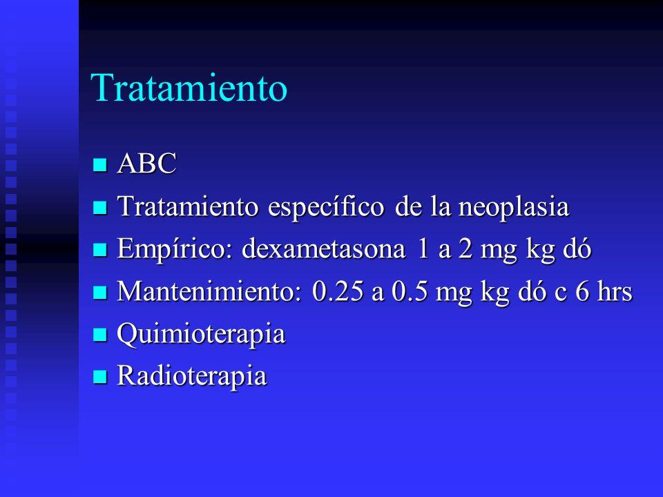 Tratamiento ABC Tratamiento específico de la neoplasia