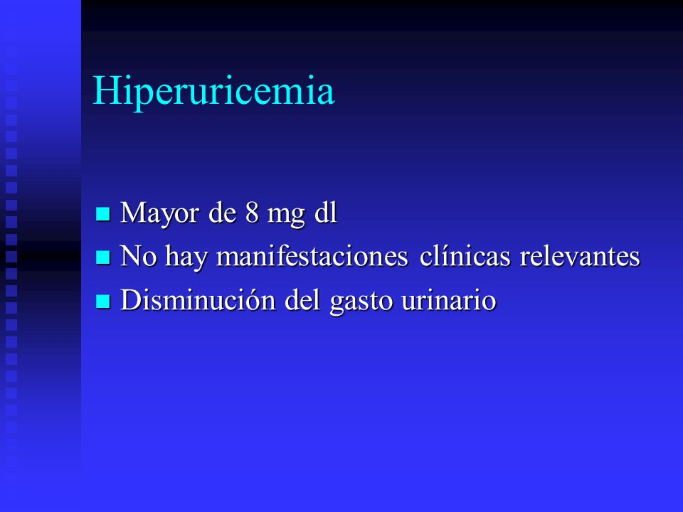 Hiperuricemia Mayor de 8 mg dl