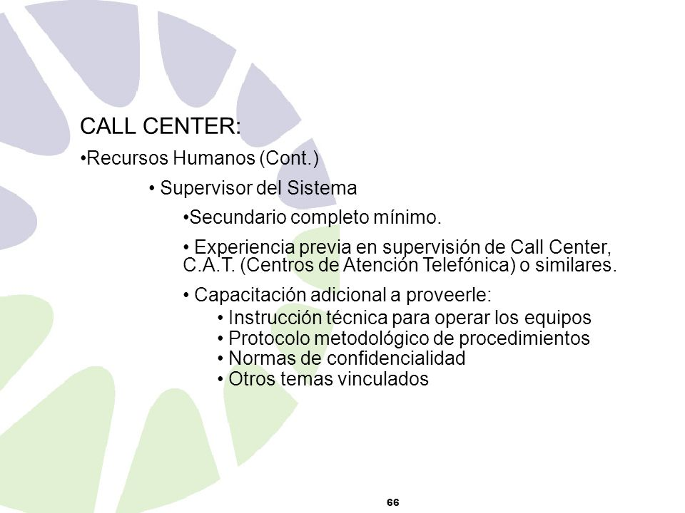 CALL CENTER: Recursos Humanos (Cont.) Supervisor del Sistema