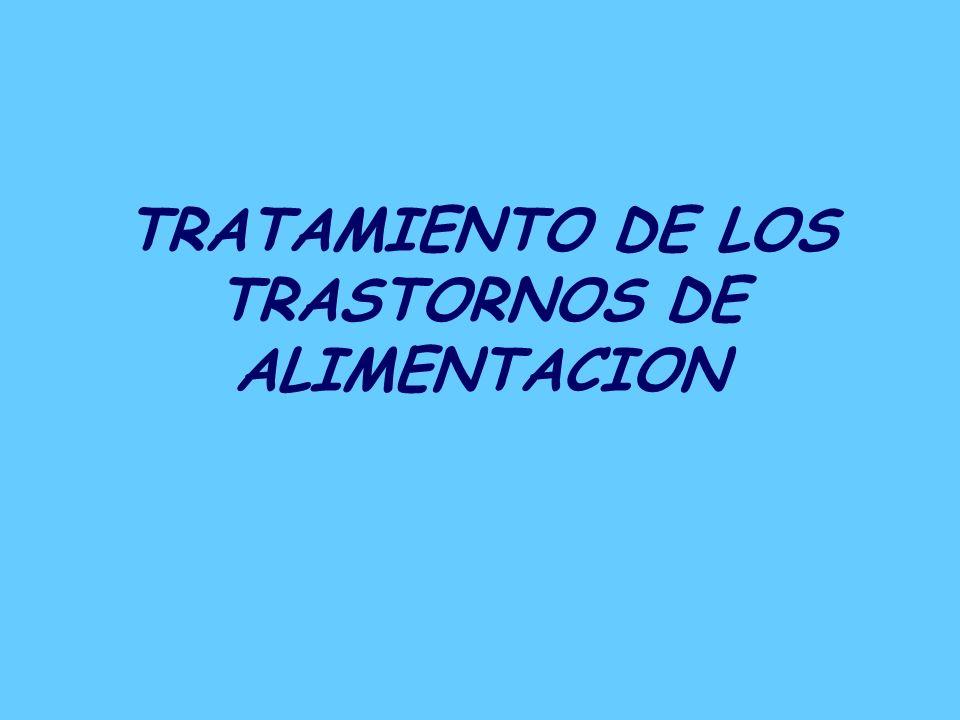 TRATAMIENTO DE LOS TRASTORNOS DE ALIMENTACION