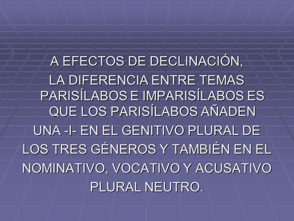 A EFECTOS DE DECLINACIÓN,