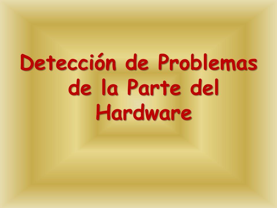 Detección de Problemas de la Parte del Hardware