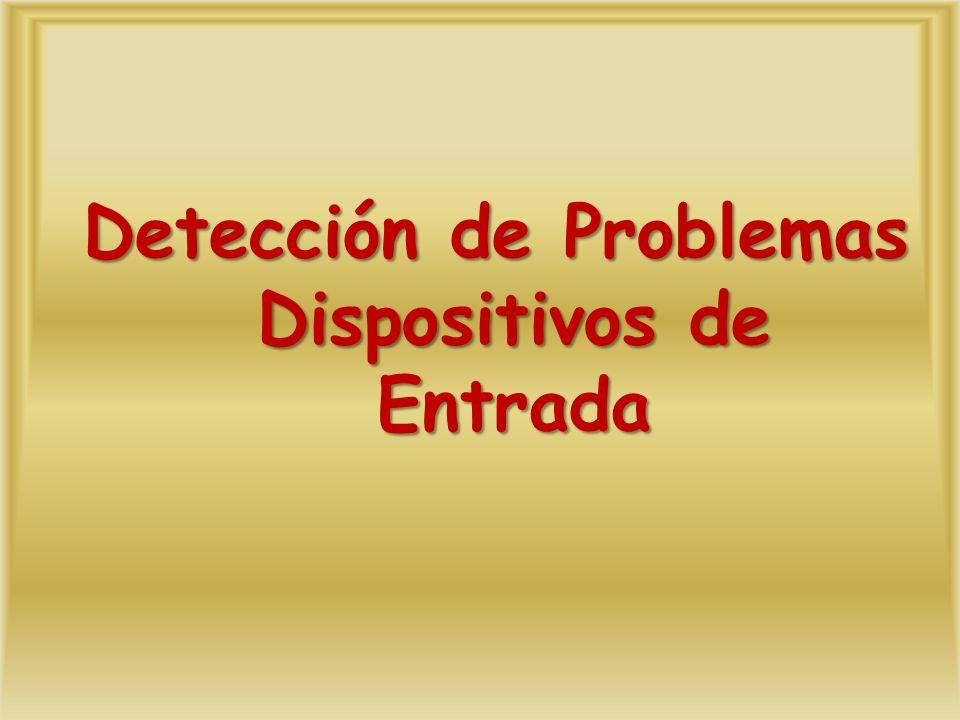 Detección de Problemas Dispositivos de Entrada