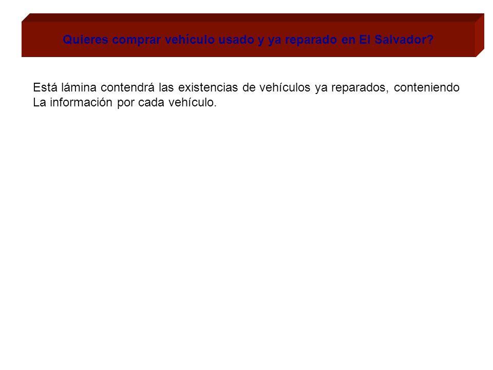 Quieres comprar vehículo usado y ya reparado en El Salvador
