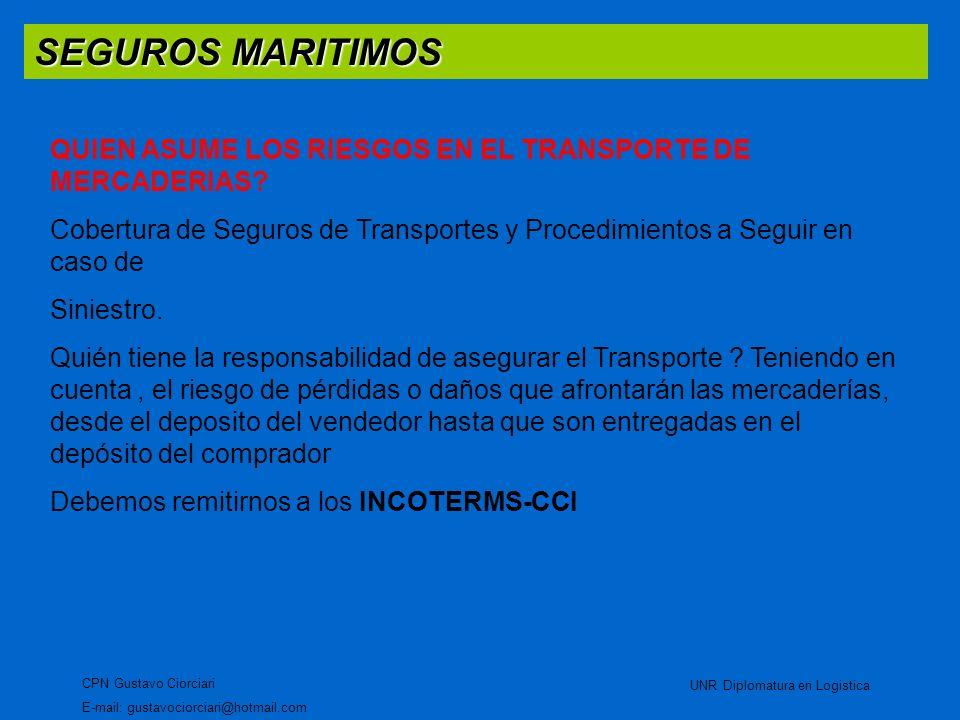 SEGUROS MARITIMOS QUIEN ASUME LOS RIESGOS EN EL TRANSPORTE DE MERCADERIAS Cobertura de Seguros de Transportes y Procedimientos a Seguir en caso de.