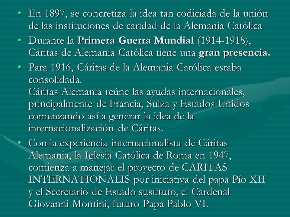 En 1897, se concretiza la idea tan codiciada de la unión de las instituciones de caridad de la Alemania Católica