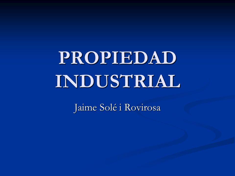 PROPIEDAD INDUSTRIAL Jaime Solé i Rovirosa