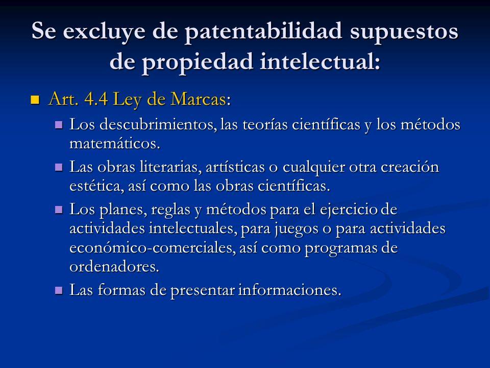 Se excluye de patentabilidad supuestos de propiedad intelectual: