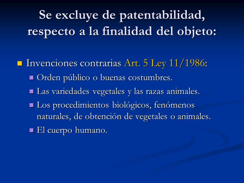 Se excluye de patentabilidad, respecto a la finalidad del objeto: