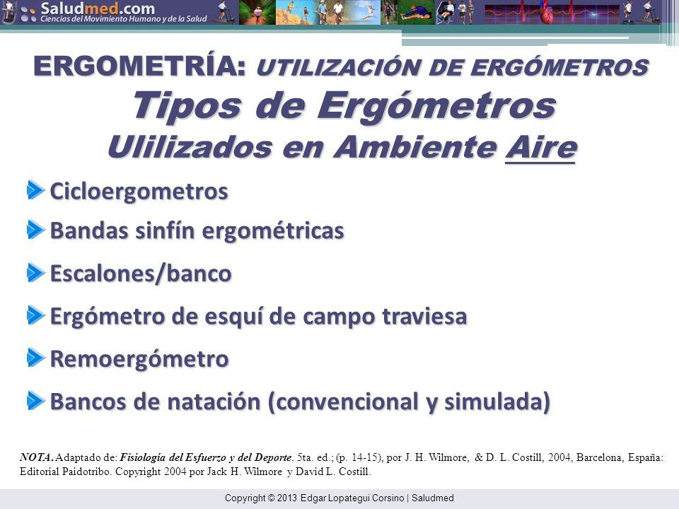 ERGOMETRÍA: UTILIZACIÓN DE ERGÓMETROS Tipos de Ergómetros Ulilizados en Ambiente Aire