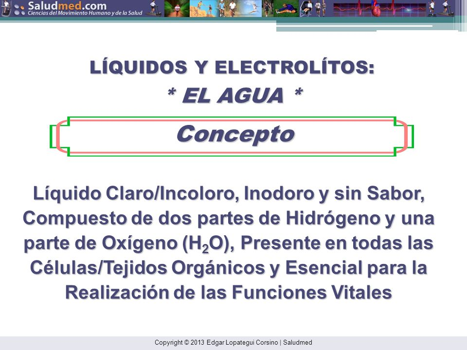 LÍQUIDOS Y ELECTROLÍTOS: * EL AGUA *