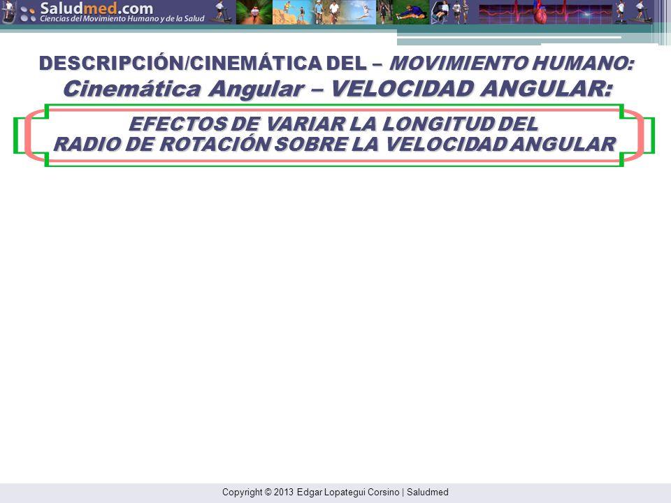 DESCRIPCIÓN/CINEMÁTICA DEL – MOVIMIENTO HUMANO: Cinemática Angular – VELOCIDAD ANGULAR: