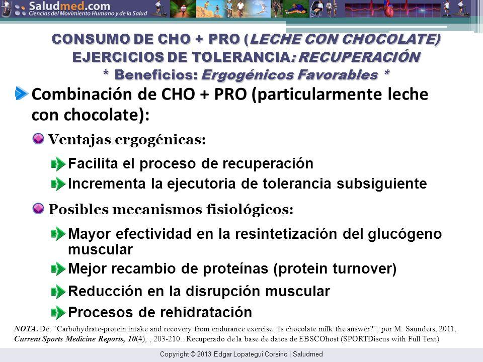 Combinación de CHO + PRO (particularmente leche con chocolate):