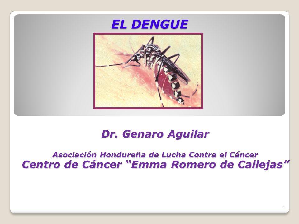 EL DENGUE Dr. Genaro Aguilar