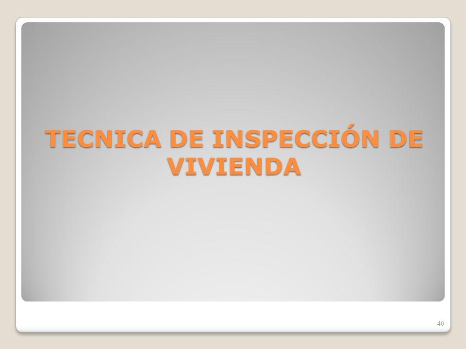 TECNICA DE INSPECCIÓN DE VIVIENDA