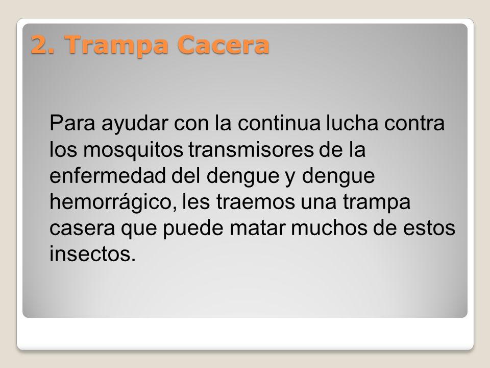 2. Trampa Cacera