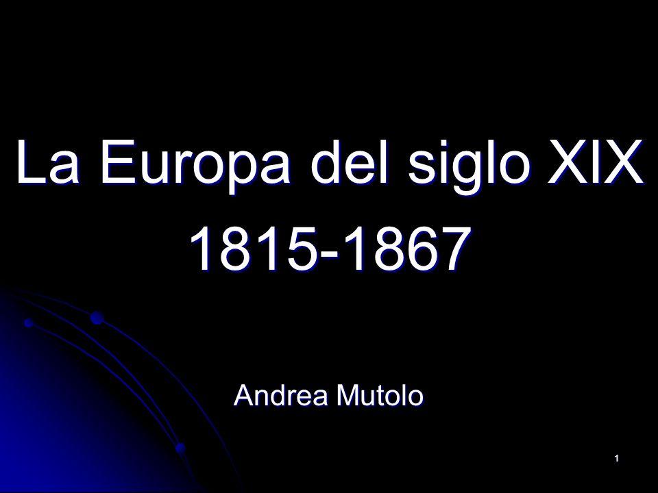 La Europa del siglo XIX 1815-1867 Andrea Mutolo
