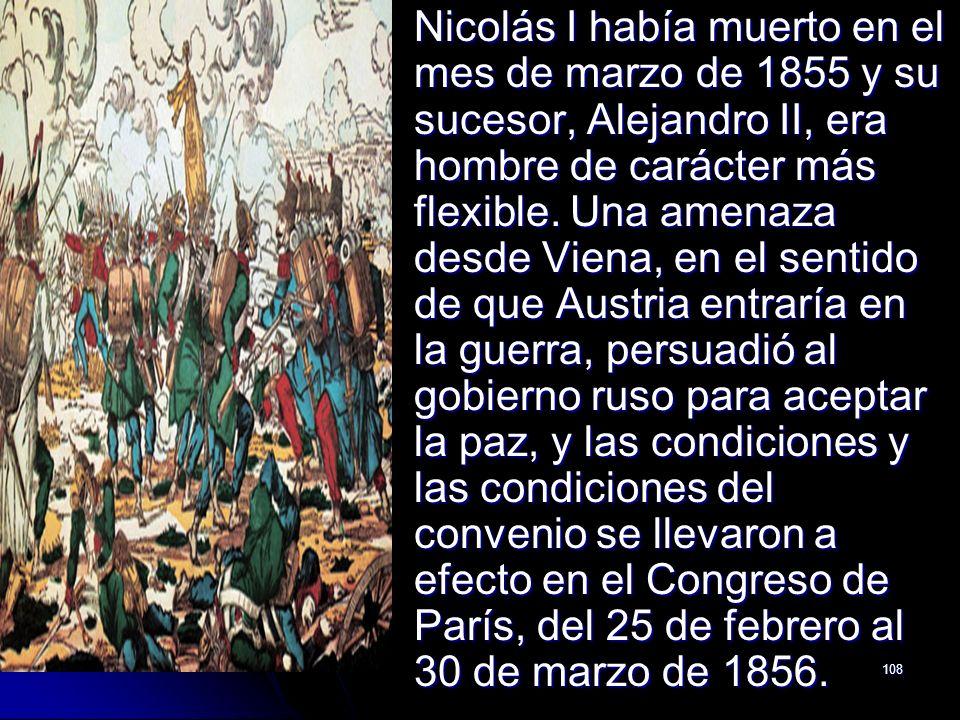Nicolás I había muerto en el mes de marzo de 1855 y su sucesor, Alejandro II, era hombre de carácter más flexible.