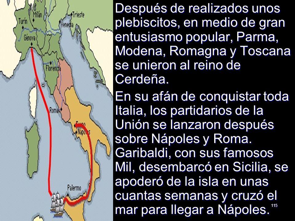 Después de realizados unos plebiscitos, en medio de gran entusiasmo popular, Parma, Modena, Romagna y Toscana se unieron al reino de Cerdeña.